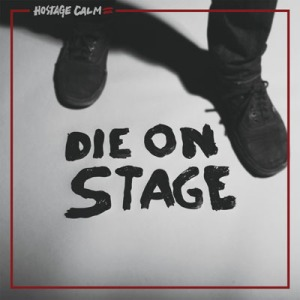 Hostage-Calm-Die-On-Stage-cover